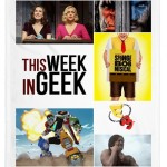 This Week in Geek - 6-15-2016