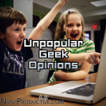 NonPro Unpopular Geek Opinions for kids!