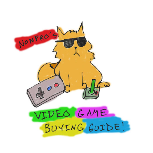 NonPro's Video Game Buying Guide!